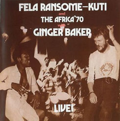 Ginger Baker Fela Kuti & the Africa 70